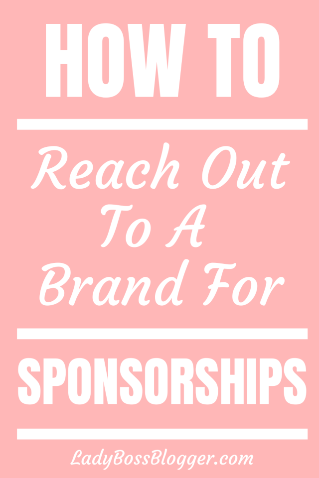 How To Reach Out To A Brand For A Sponsorship LadyBossBlogger