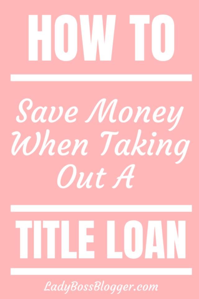 Save Money Title Loan LadyBossBlogger.com