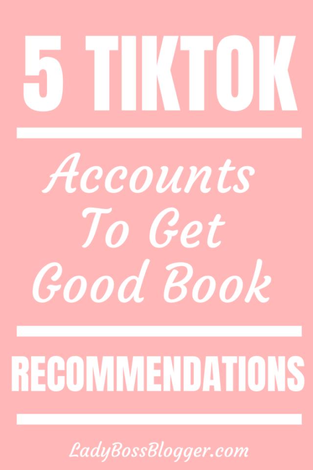 5 TikTok Accounts to get good book recommendations LadyBossBlogger
