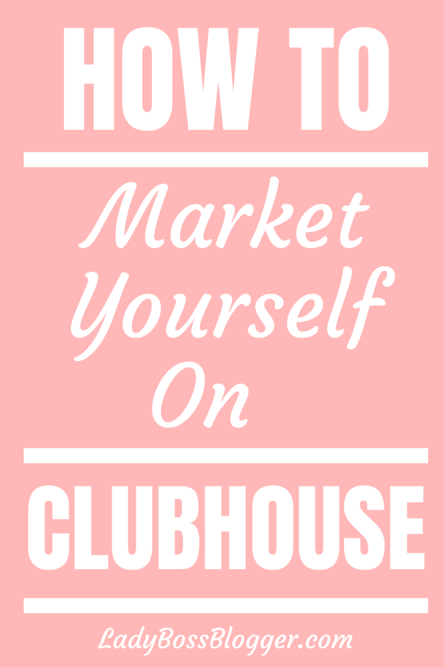Market Clubhouse LadyBossBlogger.com