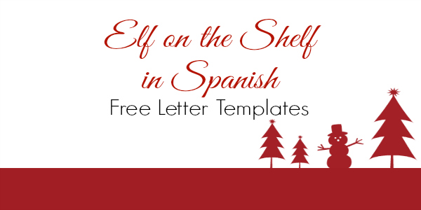 how to introduce elf on the shelf in spanish free letter templates