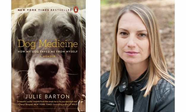 Julie Barton on Her Book 'Dog Medicine' – And How Animals Can Save Our Lives