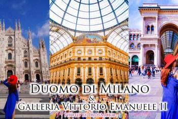 米蘭一日遊景點》米蘭大教堂Duomo di Milano+艾曼紐二世迴廊Galleria Vittorio Emanuele II