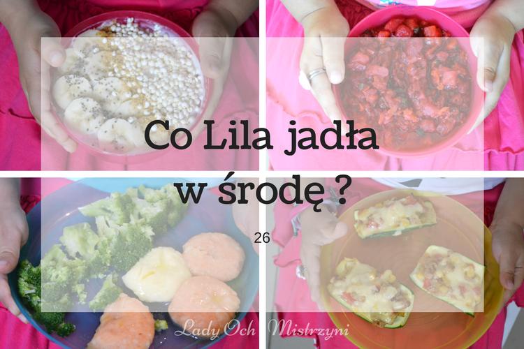 Co Lila jadła w środę ? 26 (pomysły na dania dla dzieci i nie tylko)