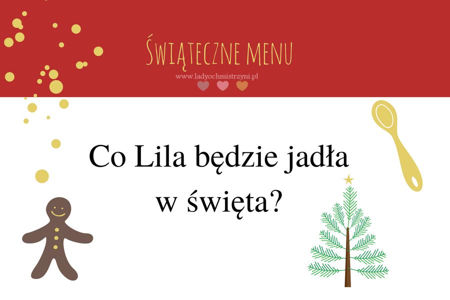 Co Lila będzie jadła w święta? – świąteczne menu dla dziecka