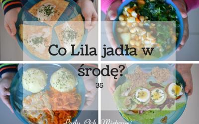 Co Lila jadła w środę? 35 (kulinarne inspiracje dla całej rodziny)