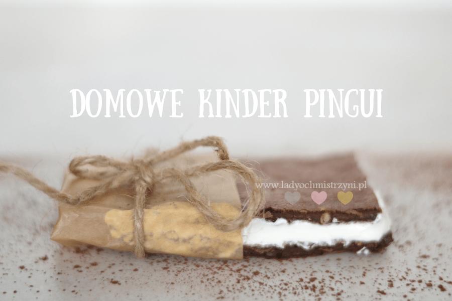 Domowe kinder pingui-idealny deser dla dziecka BLW