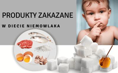 Produkty zakazane w diecie niemowlaka