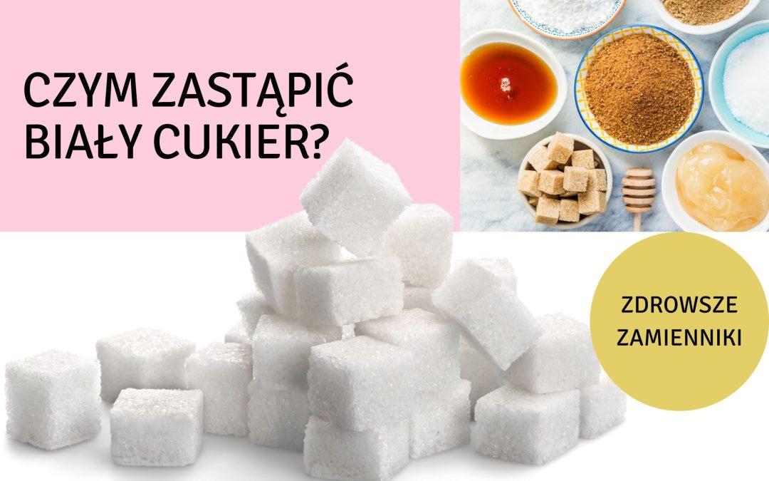 Czym zastąpić biały cukier? lista zamienników