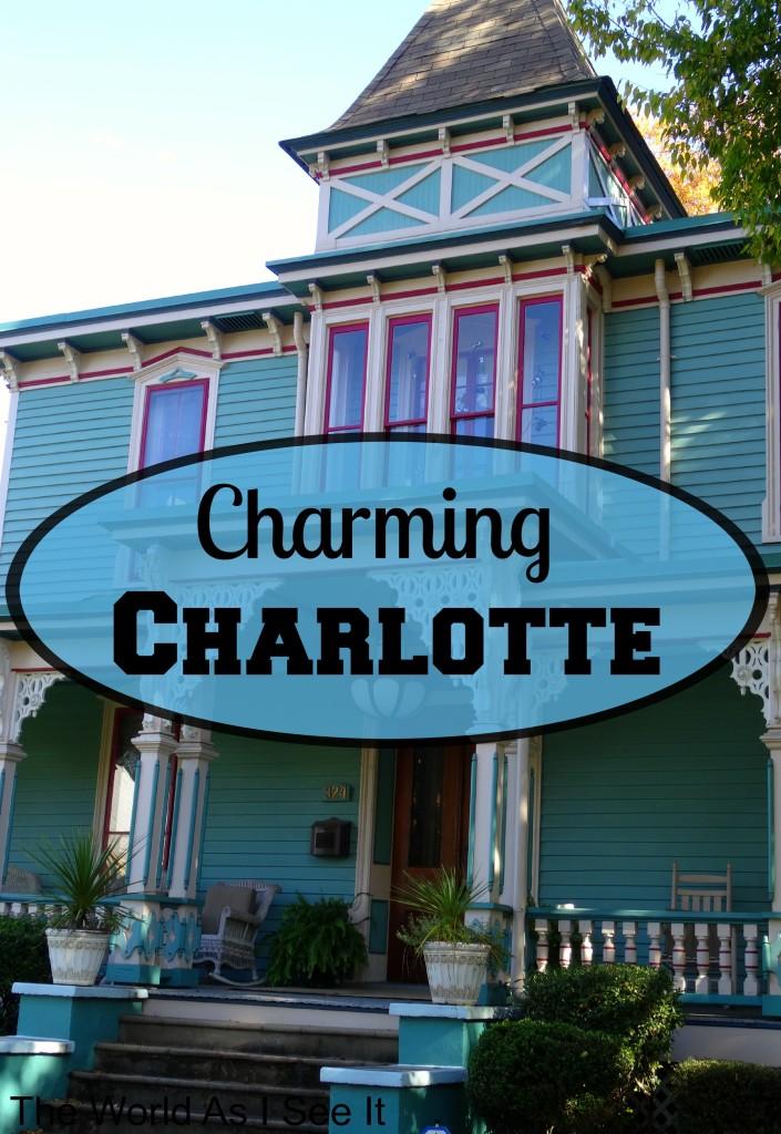 charming charlotte north carolina the world as i see it. Black Bedroom Furniture Sets. Home Design Ideas
