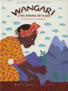 Wangari-Arbolesapaz-Jeanette-Winter-Ekar