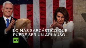 Aplauso sarcástico de Pelosi a Trump