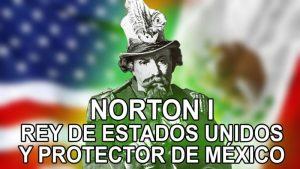 La historia de Norton: Rey de Estados Unidos y protector de México