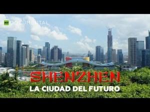 Video: Shenzhen, la ciudad china del futuro