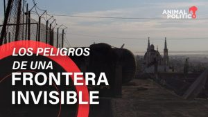 Video: Los peligros de una frontera invisible