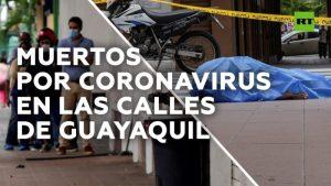 Con un gobierno rebasado, muertos por coronavirus en la calle en Guayaquil