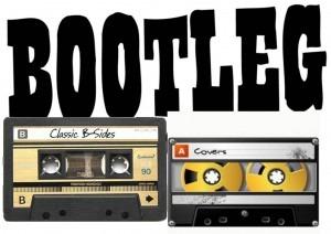 La rareza de los Covers, Bootlegs, y Lados B.
