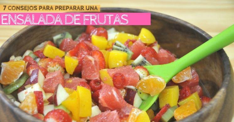 No te pierdas estos tips para preparar una deliciosa ensalada de frutas.