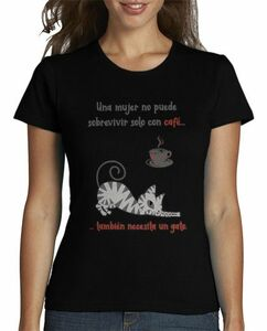 una mujer no puede sobrevivir solo con cafe tambien necesita un gato. camiseta chica humor gatos mininos paypal compra online.