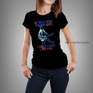 camiseta no todos tienen buen gusto a todos no les gusta el rock and roll