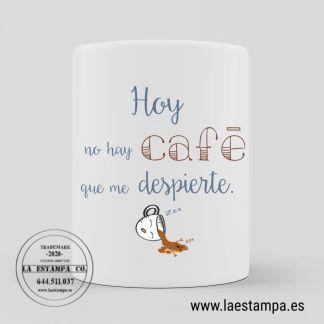 taza no hay café que me despierte