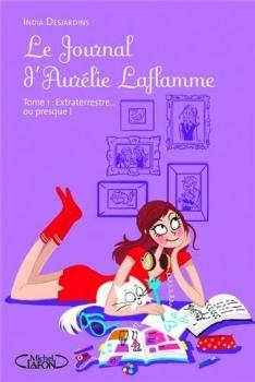 LE journal d'Aurélie Laflamme Tome 1