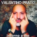 Intorno a me, il nuovo singolo di Valentino Prato