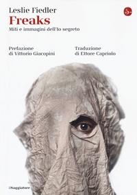 Copertina del libro: Freaks. Miti e immagini dell'io segreto di Leslie Fiedler
