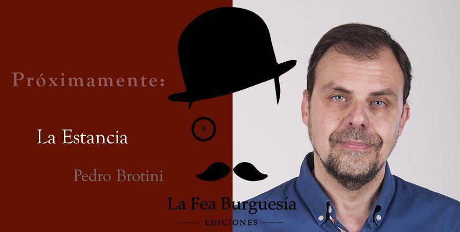 """Próxima publicación de """"La Estancia"""", la última novela de Pedro Brotini"""