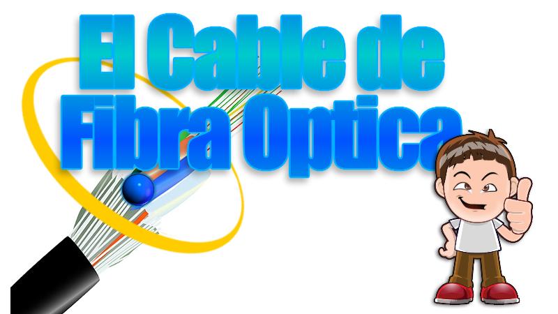 el cable de fibra optica