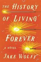 History of Living Forever