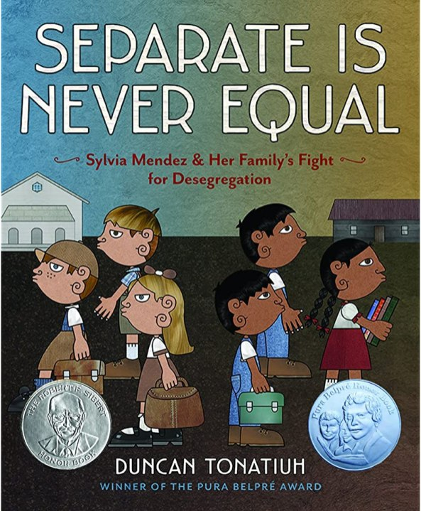 Separate Is Never Equal- Sylvia Méndez and Her Family's Fight for Desegregation