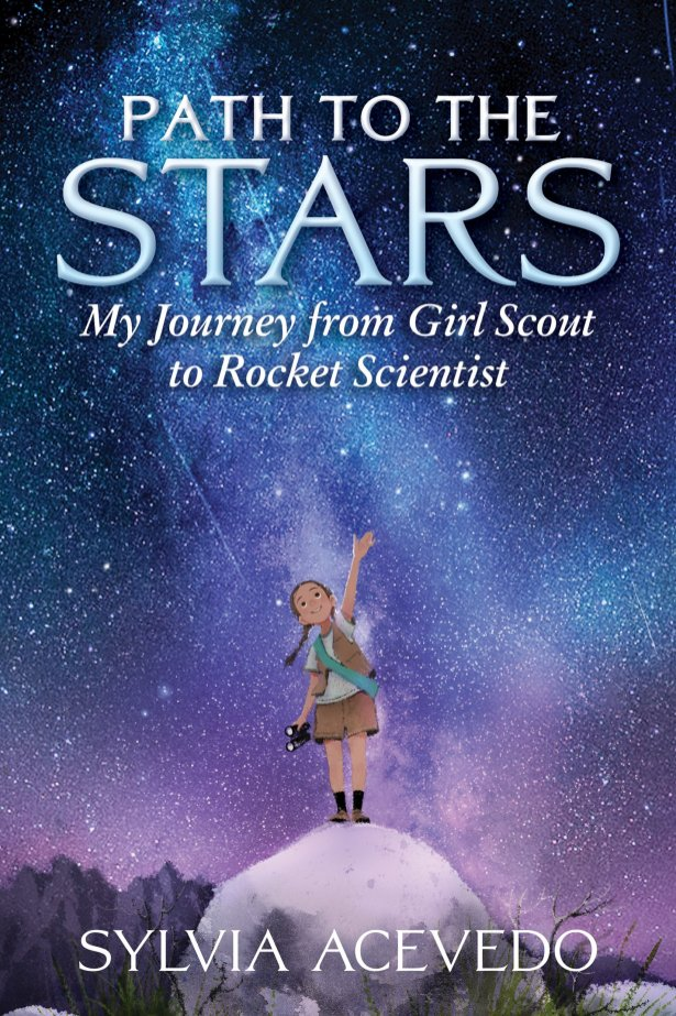 Path to the stars- my journey from Girl Scout to rocket scientist