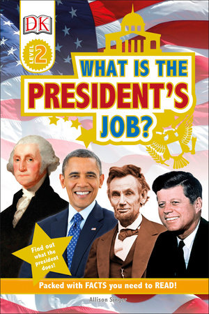 DK Readers L2- What is the President's Job? by Allison Singer