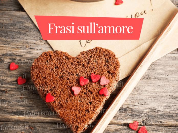 Le più belle <strong>frasi sull'amore</strong> – <em>Raccolta completa</em>