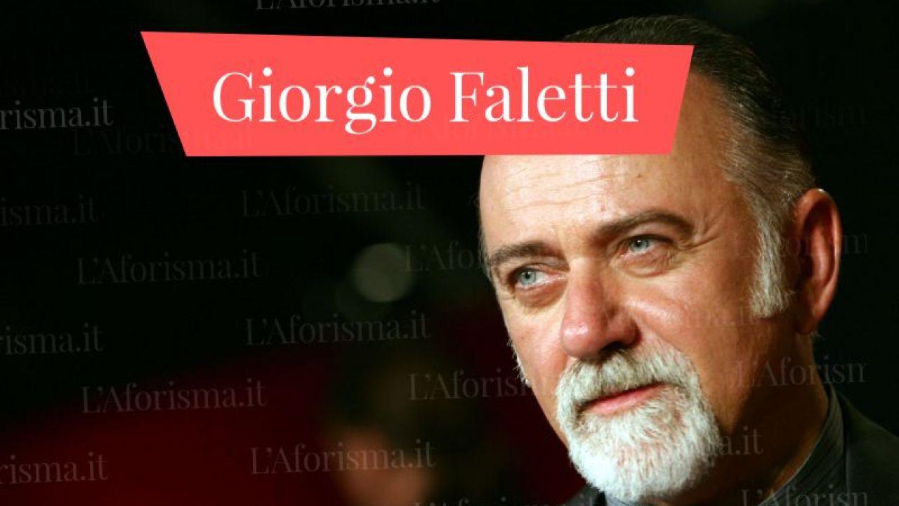 Le Piu Belle Frasi E Citazioni Di Giorgio Faletti Raccolta