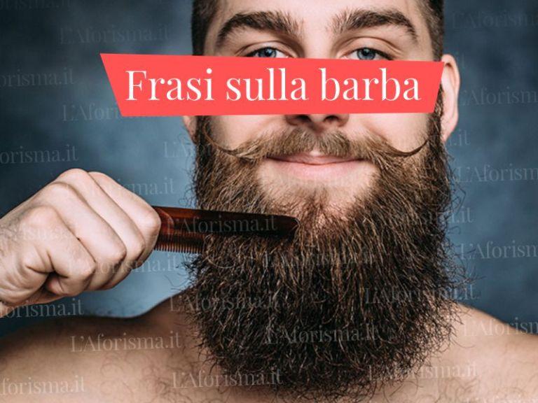 Le più belle <strong>citazioni e frasi sulla barba</strong> – <em>Raccolta Completa</em>