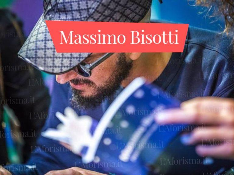 Le più belle <strong>frasi di Massimo Bisotti</strong>  – <em>Raccolta completa</em>