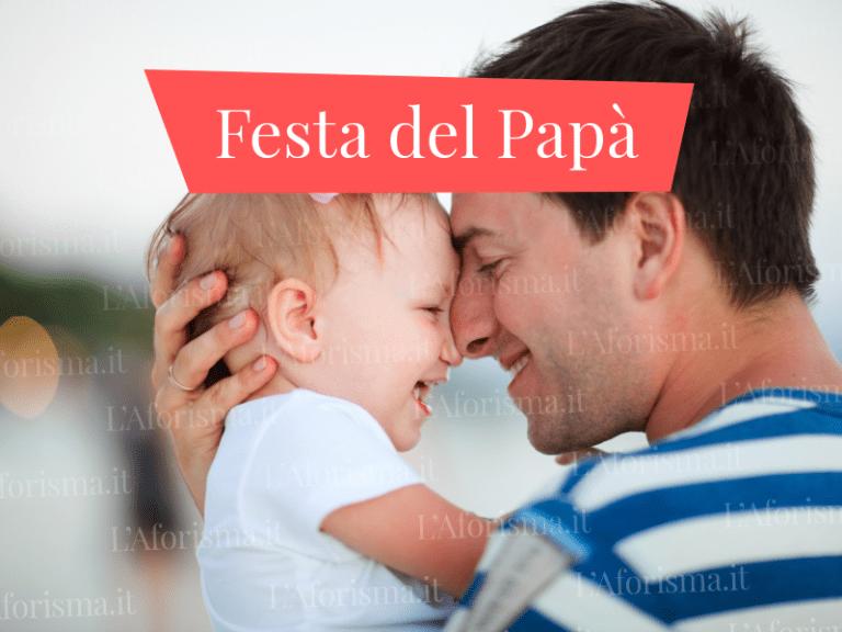 <strong>Frasi, auguri per la <strong>Festa del Papà </strong> – <em>Raccolta completa</em>
