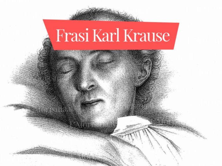 Le più belle <strong>frasi, aforismi e citazioni di Karl Krause</strong> – <em>Raccolta completa</em>