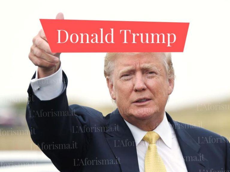 Le più belle e celebri <strong>frasi di Donald Trump</strong>