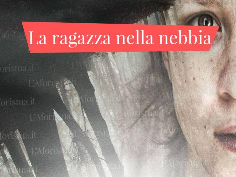 """Le più belle <strong>Frasi e citazioni dal libro e dal film """"La ragazza nella nebbia""""</strong>"""