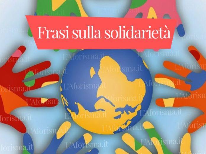 Le più belle frasi sulla solidarietà