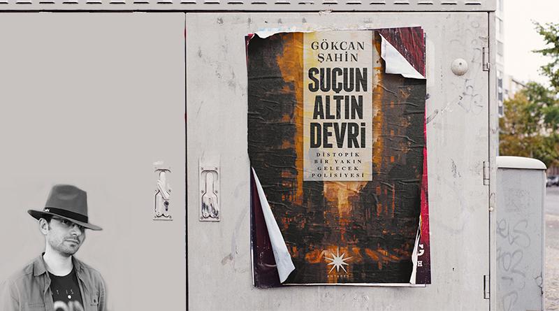 Antares Yayınları bu yıl kurulan bir yayınevi. Konuşacağımız kitap ise Gökcan Şahin'in Distopya türünde kaleme aldığı Suçun Altın Devri.