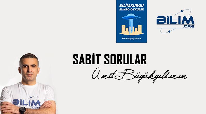 Sabit Sorular serimiz bilim-teknoloji ve bilimkurgu yazarı Ümit Büyükyıldırım ile devam ediyor. Büyükyıldırım, beş sabit sorumuza cevap verdi.
