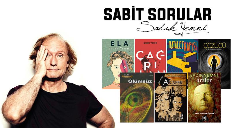 Sabit Sorular serimiz usta bilimkurgu ve polisiye yazarı Sadık Yemni ile devam ediyor.
