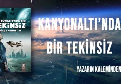 Gökçe Mehmet Ay ilk kitabı Kanyonaltı'nda Bir Tekinsiz ile okuyucunun karşısına çıkıyor.
