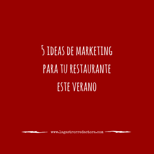 marketing para tu restaurante, marketing, restaurantes, hosteleria, ideas, verano
