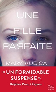 Une fille parfaire - Mary Kubica