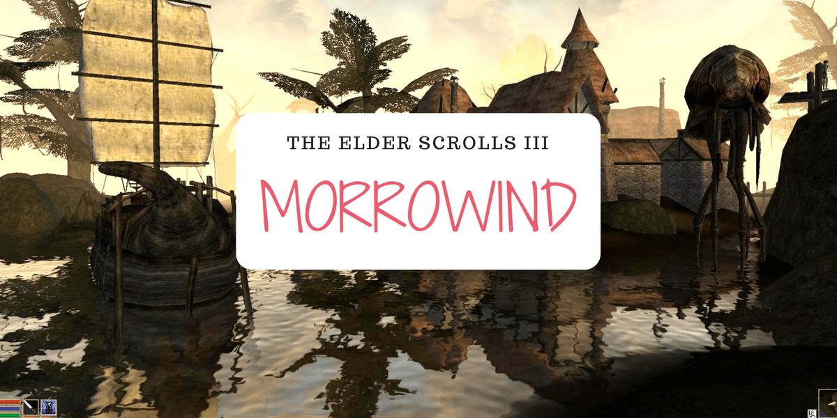 Morrowind TES III : mon jeu préféré de tous les temps